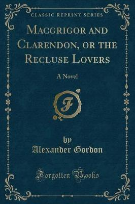 Macgrigor and Clarendon, or the Recluse Lovers