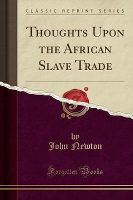 Thoughts Upon the African Slave Trade (Classic Reprint)