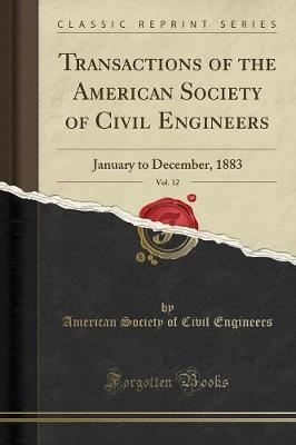 Transactions of the American Society of Civil Engineers, Vol. 12