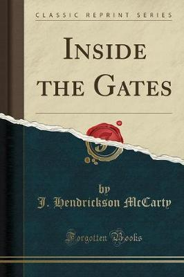 Inside the Gates (Classic Reprint)