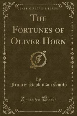 The Fortunes of Oliver Horn (Classic Reprint)