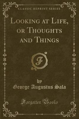 Looking at Life, or Thoughts and Things (Classic Reprint)
