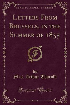 Letters from Brussels, in the Summer of 1835 (Classic Reprint)