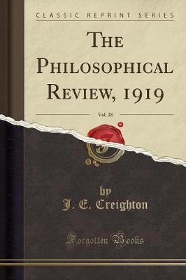 The Philosophical Review, 1919, Vol. 28 (Classic Reprint)
