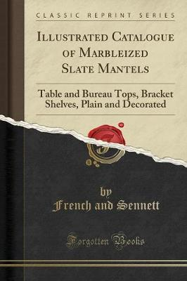Illustrated Catalogue of Marbleized Slate Mantels
