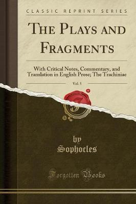 The Plays and Fragments, Vol. 5
