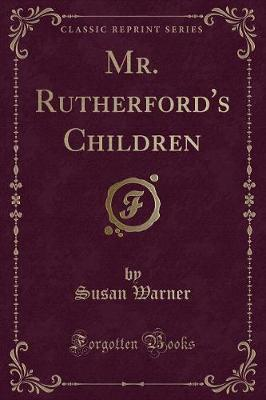 Mr. Rutherford's Children (Classic Reprint)