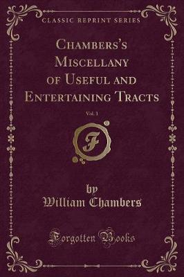 Chambers's Miscellany of Useful and Entertaining Tracts, Vol. 1 (Classic Reprint)