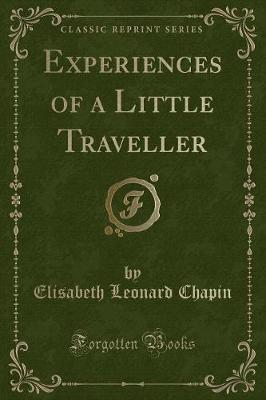 Experiences of a Little Traveller (Classic Reprint)