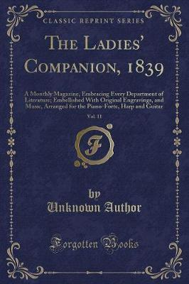 The Ladies' Companion, 1839, Vol. 11