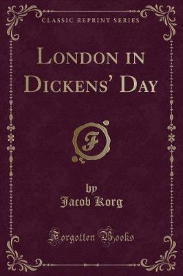 London in Dickens' Day (Classic Reprint)