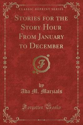 Stories for the Story Hour from January to December (Classic Reprint)