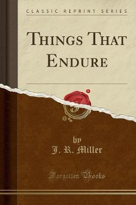 Things That Endure (Classic Reprint)