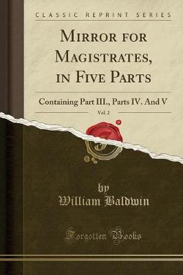 Mirror for Magistrates, in Five Parts, Vol. 2