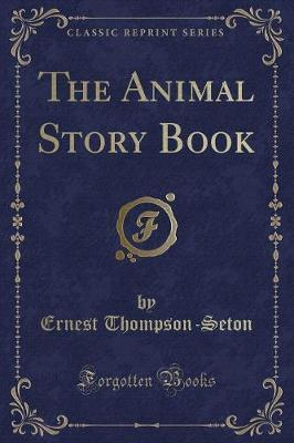 The Animal Story Book (Classic Reprint)
