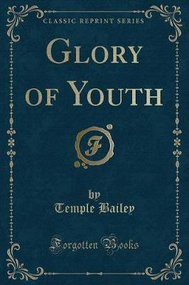 Glory of Youth (Classic Reprint)