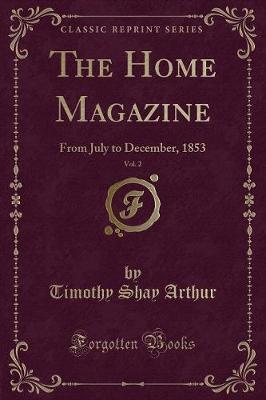 The Home Magazine, Vol. 2
