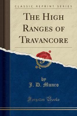 The High Ranges of Travancore (Classic Reprint)