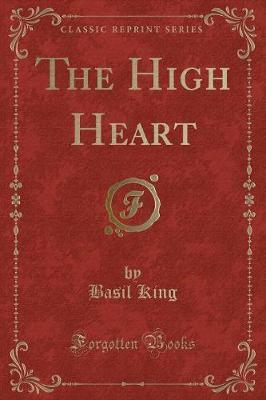 The High Heart (Classic Reprint)
