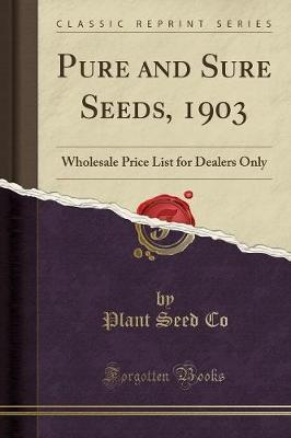 Pure and Sure Seeds, 1903