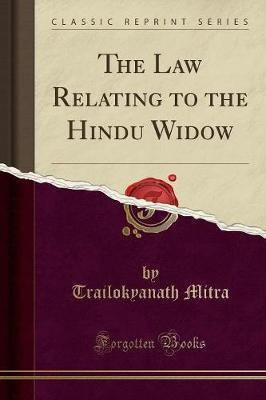 The Law Relating to the Hindu Widow (Classic Reprint)