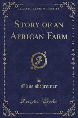 Story of an African Farm (Classic Reprint)