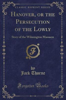 Hanover, or the Persecution of the Lowly