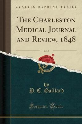 The Charleston Medical Journal and Review, 1848, Vol. 3 (Classic Reprint)