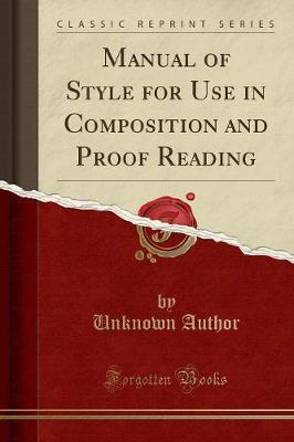 Manual of Style for Use in Composition and Proof Reading (Classic Reprint)