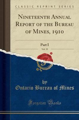 Nineteenth Annual Report of the Bureau of Mines, 1910, Vol. 19
