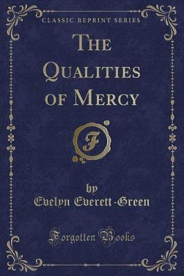 The Qualities of Mercy (Classic Reprint)