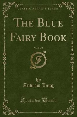 The Blue Fairy Book, Vol. 1 of 2 (Classic Reprint)
