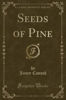 Seeds of Pine (Classic Reprint)