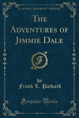 The Adventures of Jimmie Dale (Classic Reprint)