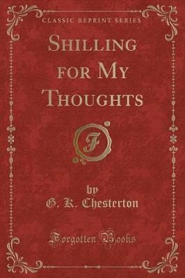 Shilling for My Thoughts (Classic Reprint)
