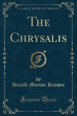 The Chrysalis (Classic Reprint)