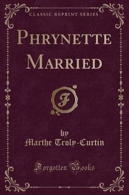 Phrynette Married (Classic Reprint)