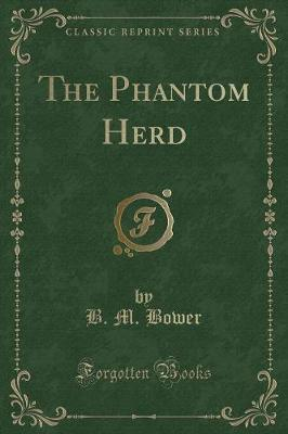 The Phantom Herd (Classic Reprint)