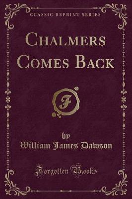 Chalmers Comes Back (Classic Reprint)