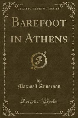 Barefoot in Athens (Classic Reprint)
