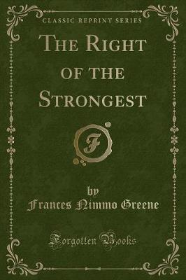 The Right of the Strongest (Classic Reprint)