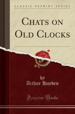 Chats on Old Clocks (Classic Reprint)