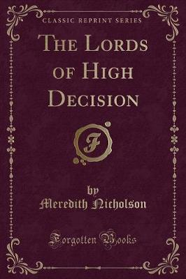The Lords of High Decision (Classic Reprint)