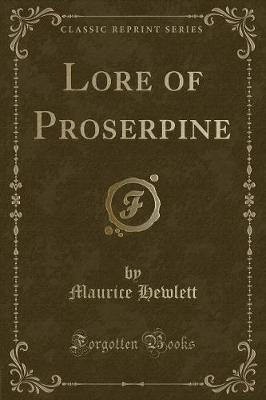 Lore of Proserpine (Classic Reprint)