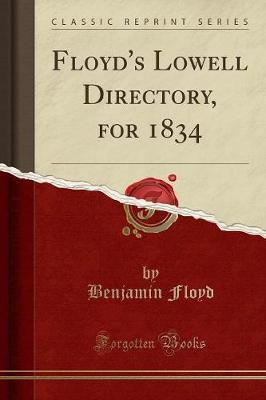 Floyd's Lowell Directory, for 1834 (Classic Reprint)