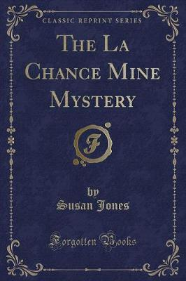 The La Chance Mine Mystery (Classic Reprint)