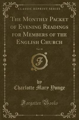 The Monthly Packet of Evening Readings for Members of the English Church, Vol. 30 (Classic Reprint)