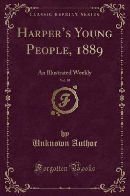 Harper's Young People, 1889, Vol. 10