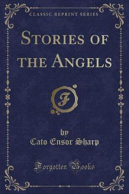 Stories of the Angels (Classic Reprint)