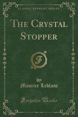 The Crystal Stopper (Classic Reprint)
